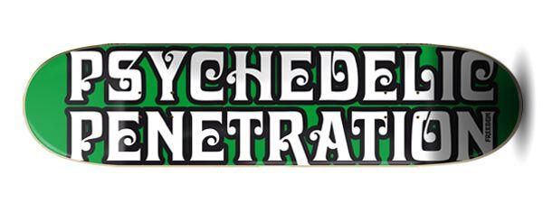 Freedom Psychedelic Penetration Green Skateboard Deck